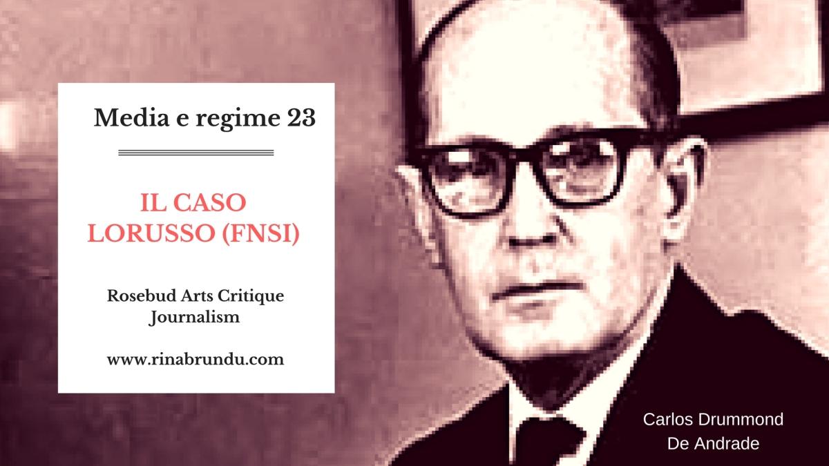 """Media e regime (23) - Il Caso Lorusso (FNSI). Corradino Mineo sul Caso Consip e """"Residuo"""" di Carlos Drummond De Andrade"""
