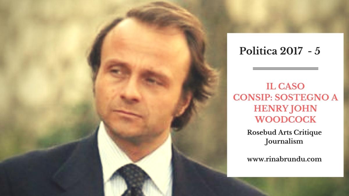Il caso Consip – Sostegno a Henry John Woodcock: un profilo breve
